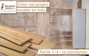 Créer son propre meuble bois en bois : la conception