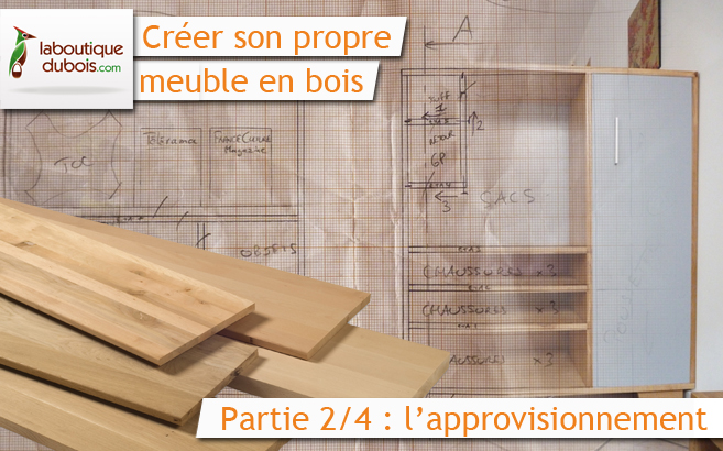 Créer son propre meuble bois en bois : l'approvisionnement